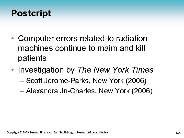 Postcript • Computer errors related to radiation machines continue to maim and kill patients