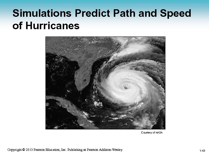 Simulations Predict Path and Speed of Hurricanes Courtesy of NASA 1 -43 Copyright ©