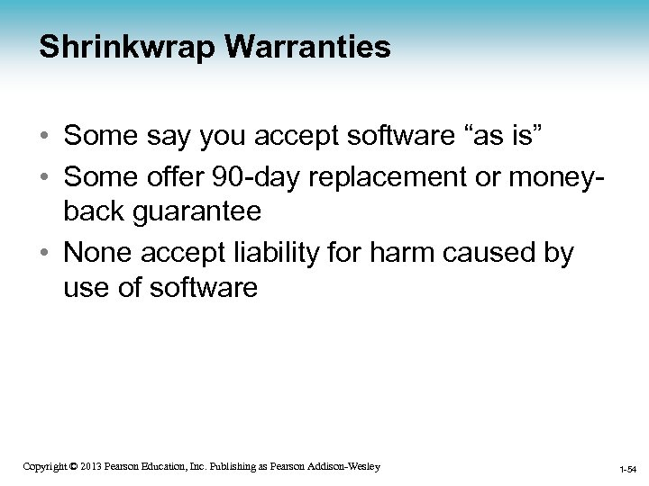 "Shrinkwrap Warranties • Some say you accept software ""as is"" • Some offer 90"