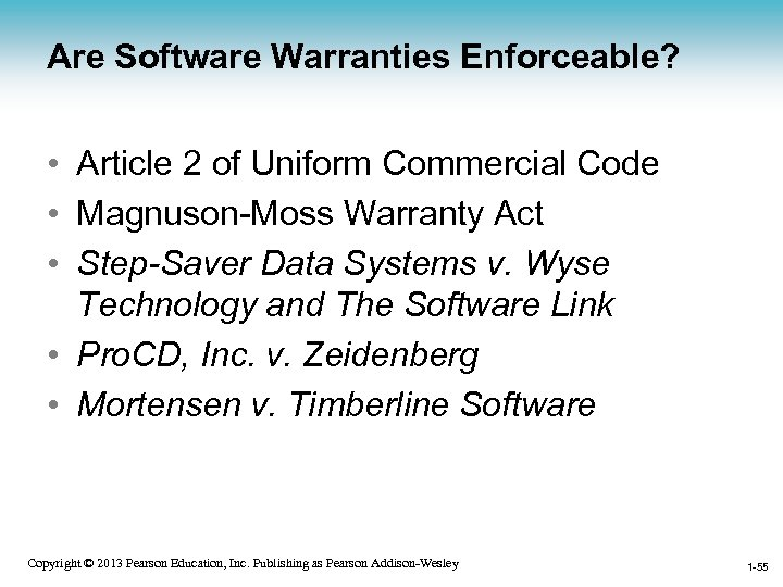 Are Software Warranties Enforceable? • Article 2 of Uniform Commercial Code • Magnuson-Moss Warranty