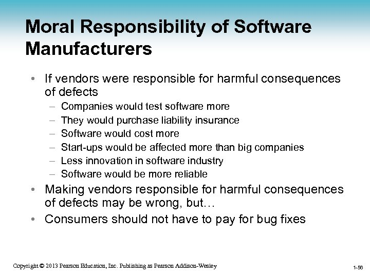 Moral Responsibility of Software Manufacturers • If vendors were responsible for harmful consequences of