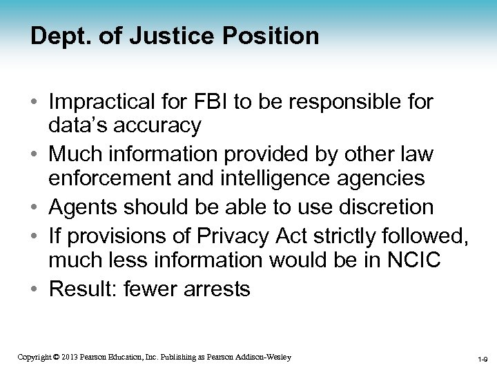 Dept. of Justice Position • Impractical for FBI to be responsible for data's accuracy