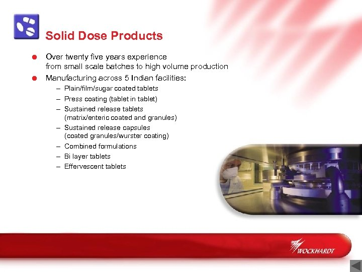 Solid Dose Products = Over twenty five years experience from small scale batches to