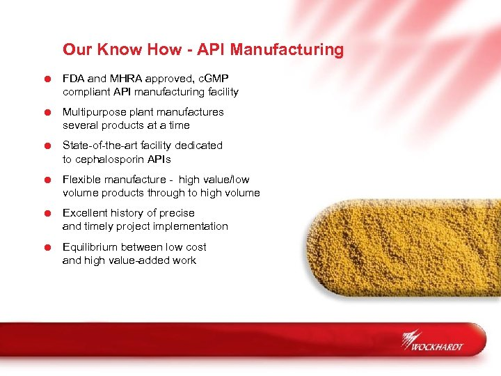 Our Know How - API Manufacturing = FDA and MHRA approved, c. GMP compliant