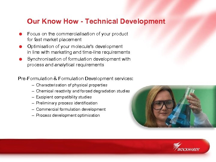 Our Know How - Technical Development = Focus on the commercialisation of your product