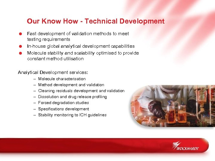 Our Know How - Technical Development = Fast development of validation methods to meet