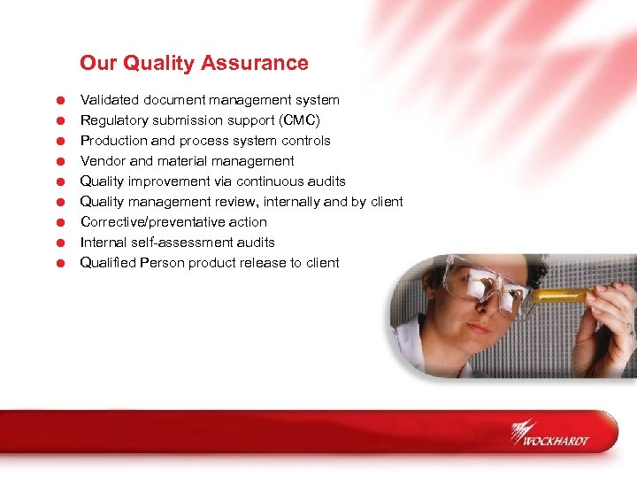 Our Quality Assurance = = = = = Validated document management system Regulatory submission