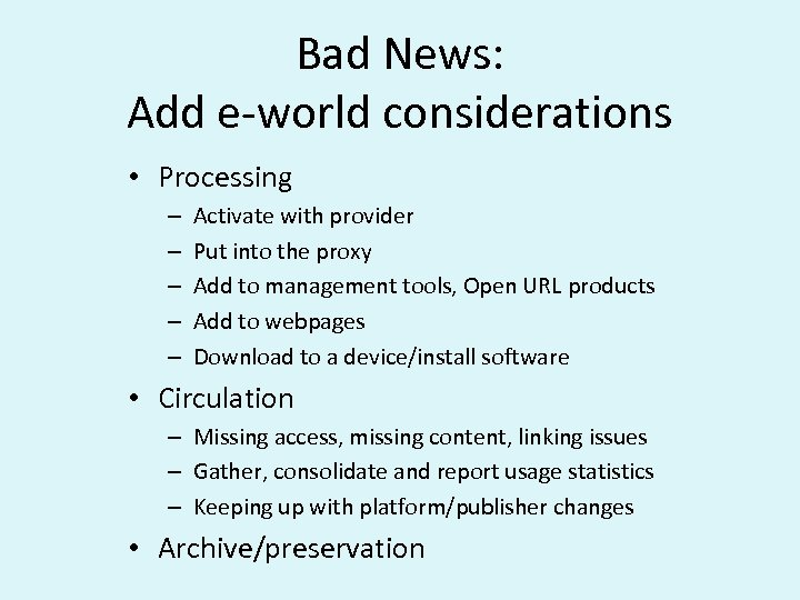 Bad News: Add e-world considerations • Processing – – – Activate with provider Put