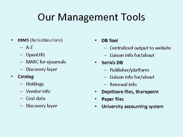 Our Management Tools • ERMS (Serials. Solutions) – A-Z – Open. URL – MARC