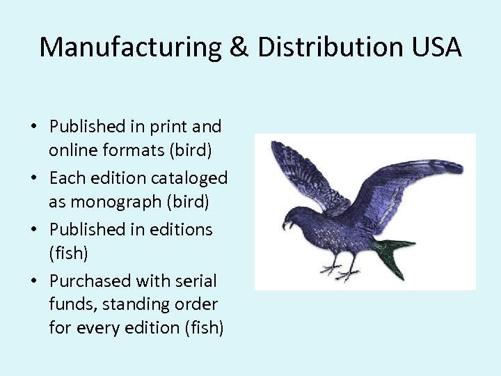 Manufacturing & Distribution USA • Published in print and online formats (bird) • Each