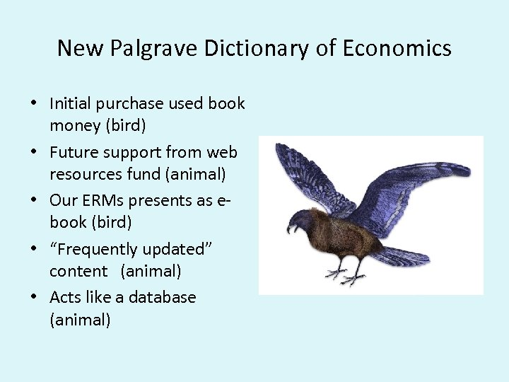 New Palgrave Dictionary of Economics • Initial purchase used book money (bird) • Future