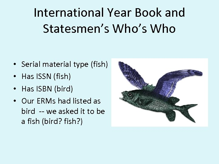 International Year Book and Statesmen's Who • • Serial material type (fish) Has ISSN