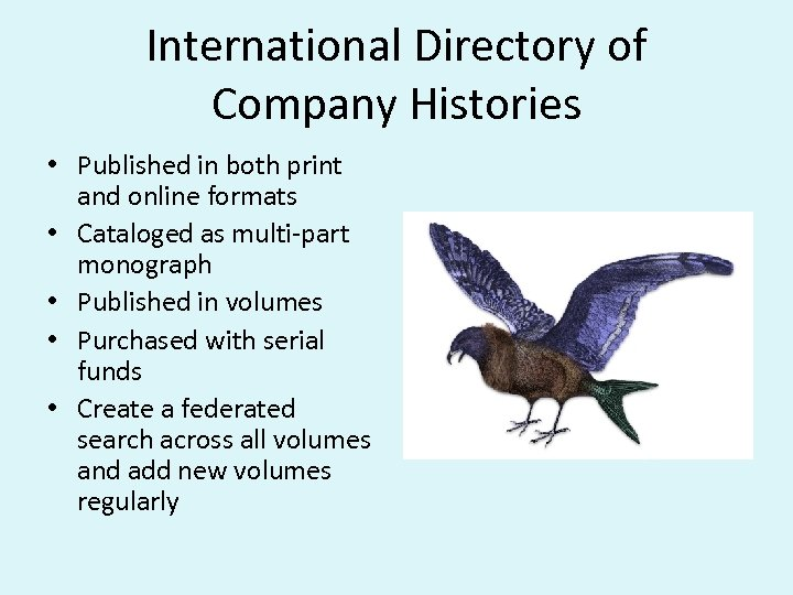 International Directory of Company Histories • Published in both print and online formats •