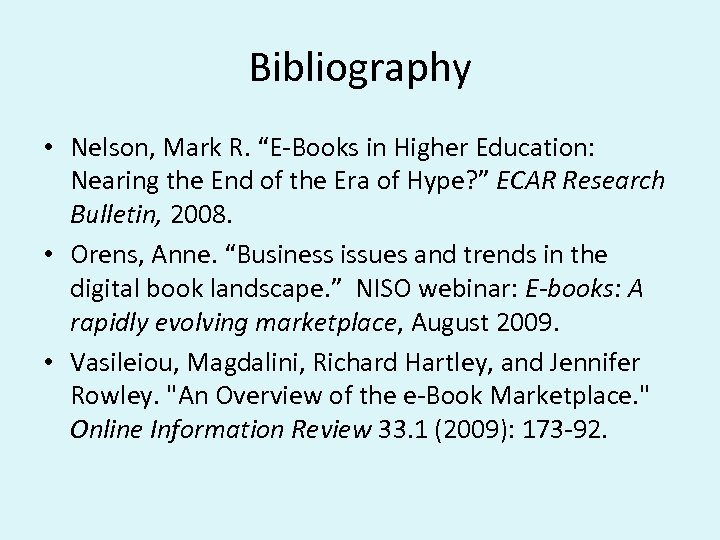 """Bibliography • Nelson, Mark R. """"E-Books in Higher Education: Nearing the End of the"""