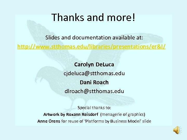 Thanks and more! Slides and documentation available at: http: //www. stthomas. edu/libraries/presentations/er&l/ Carolyn De.