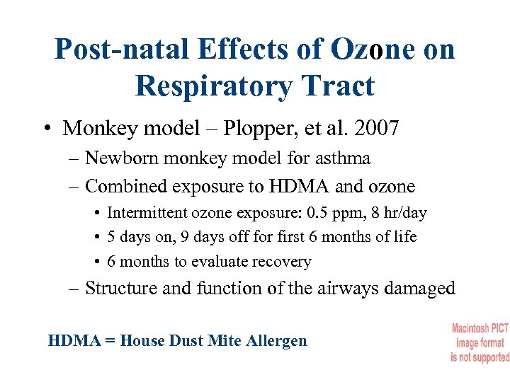Post-natal Effects of Ozone on Respiratory Tract • Monkey model – Plopper, et al.