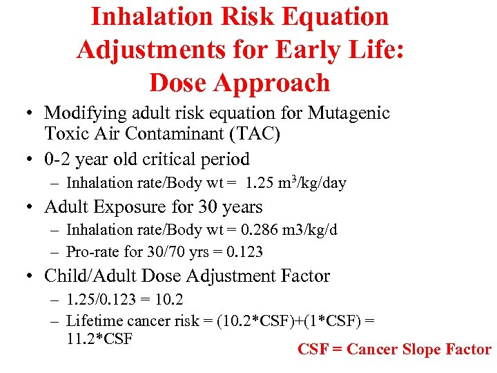 Inhalation Risk Equation Adjustments for Early Life: Dose Approach • Modifying adult risk equation