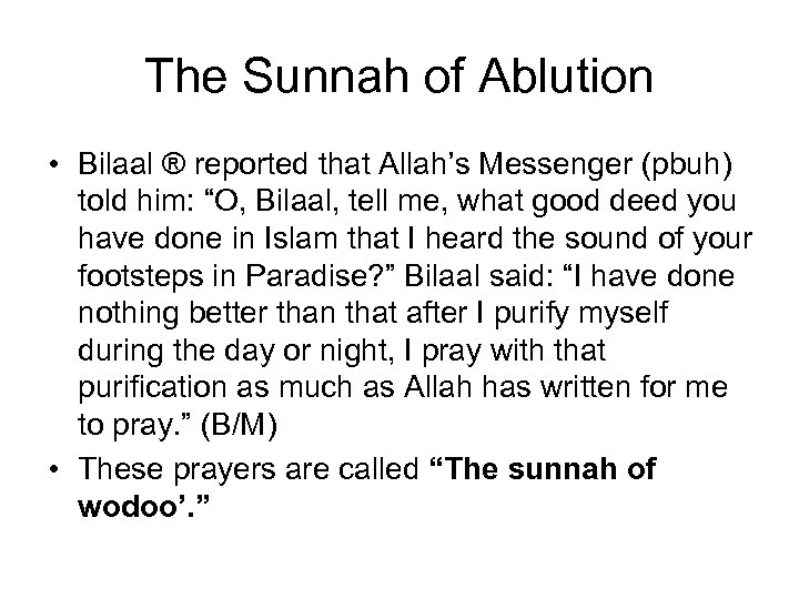 The Sunnah of Ablution • Bilaal ® reported that Allah's Messenger (pbuh) told him: