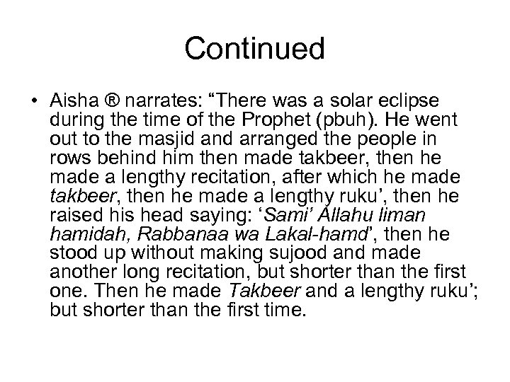"Continued • Aisha ® narrates: ""There was a solar eclipse during the time of"
