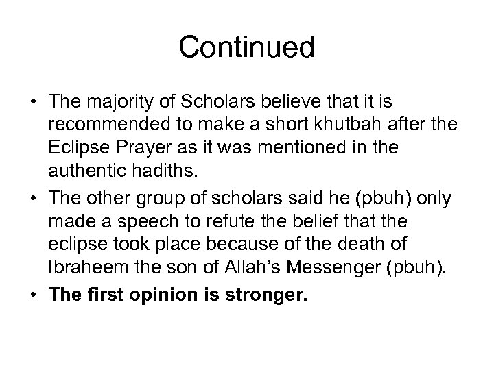 Continued • The majority of Scholars believe that it is recommended to make a