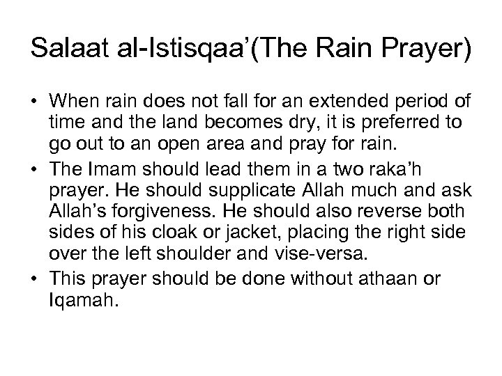Salaat al-Istisqaa'(The Rain Prayer) • When rain does not fall for an extended period