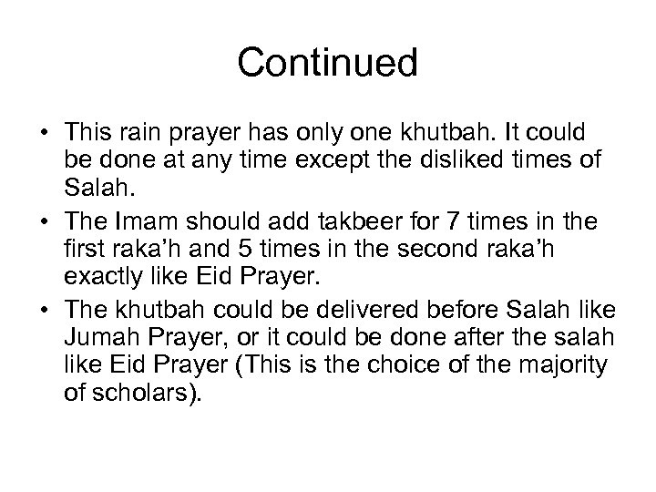 Continued • This rain prayer has only one khutbah. It could be done at