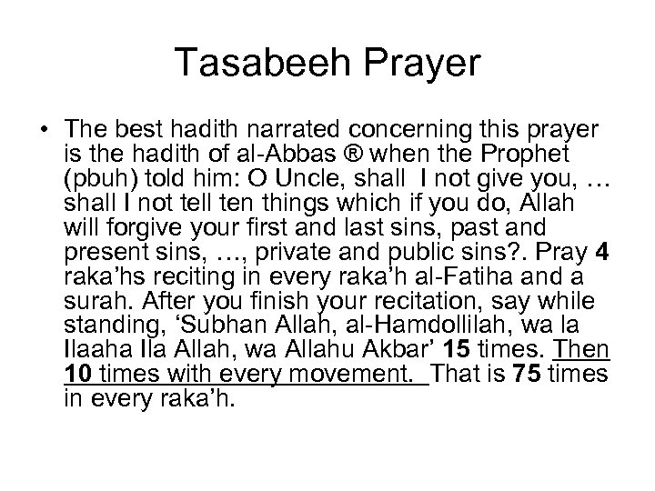 Tasabeeh Prayer • The best hadith narrated concerning this prayer is the hadith of