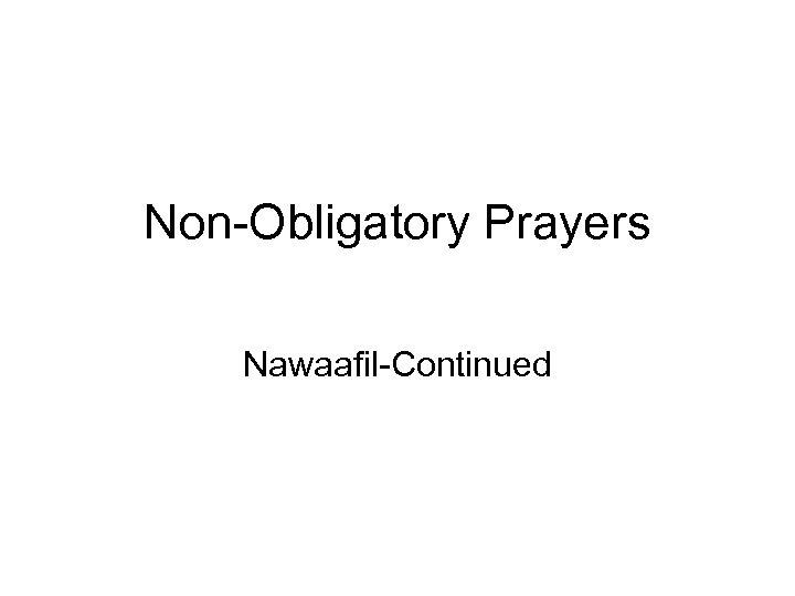 Non-Obligatory Prayers Nawaafil-Continued