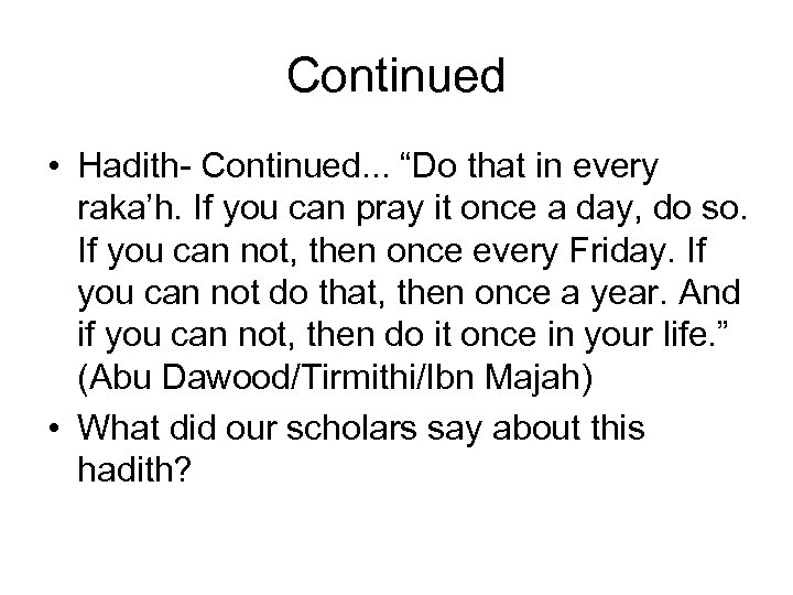 "Continued • Hadith- Continued. . . ""Do that in every raka'h. If you can"