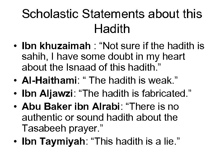 "Scholastic Statements about this Hadith • Ibn khuzaimah : ""Not sure if the hadith"