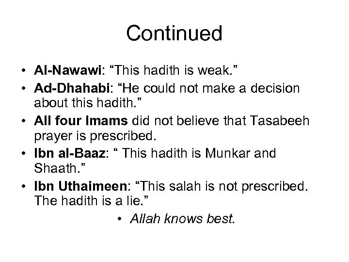 """Continued • Al-Nawawi: """"This hadith is weak. """" • Ad-Dhahabi: """"He could not make"""