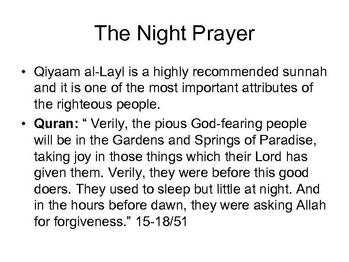 The Night Prayer • Qiyaam al-Layl is a highly recommended sunnah and it is
