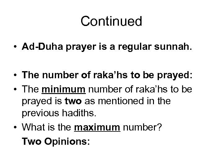 Continued • Ad-Duha prayer is a regular sunnah. • The number of raka'hs to
