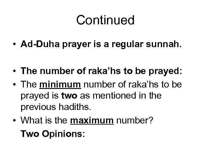 Continued • Ad-Duha prayer is a regular sunnah. • The number of raka'hs to