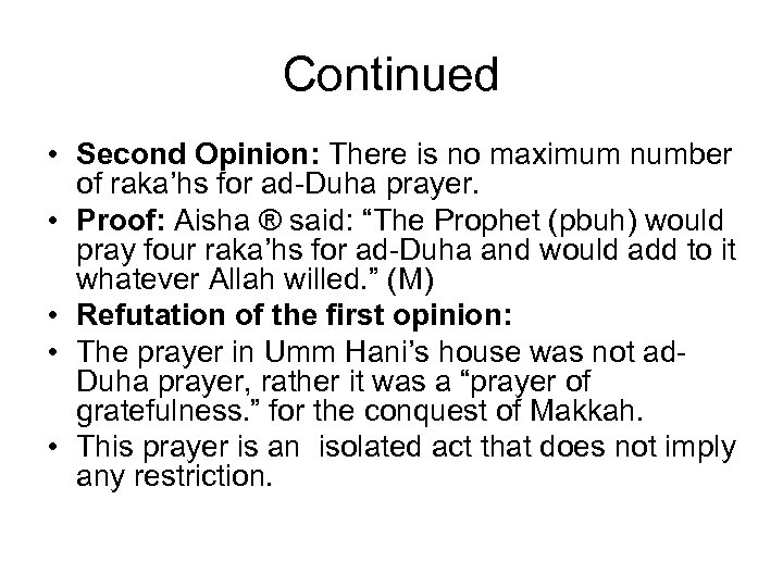 Continued • Second Opinion: There is no maximum number of raka'hs for ad-Duha prayer.