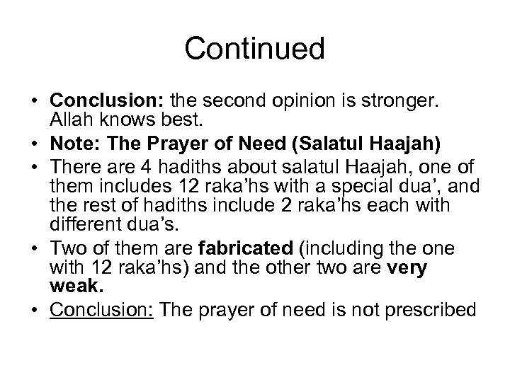 Continued • Conclusion: the second opinion is stronger. Allah knows best. • Note: The