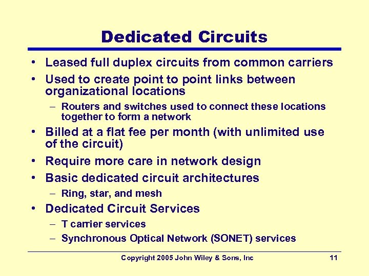 Dedicated Circuits • Leased full duplex circuits from common carriers • Used to create