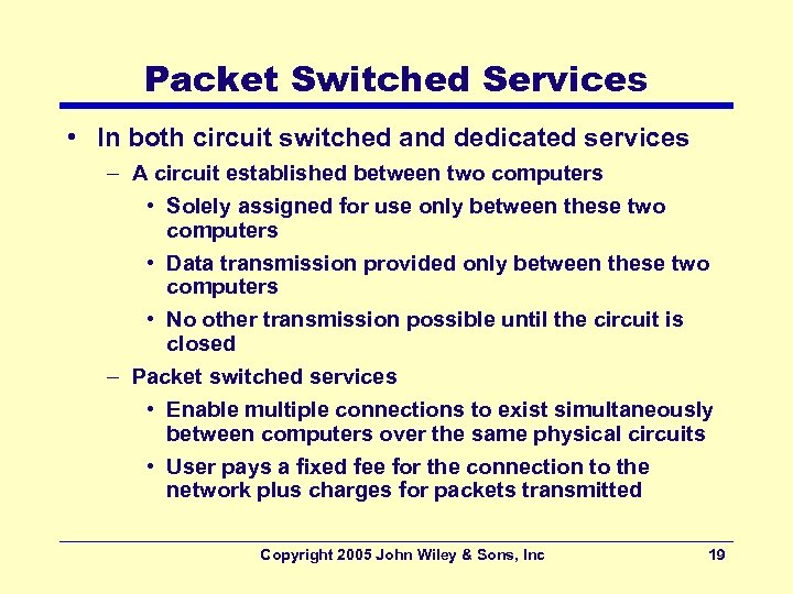 Packet Switched Services • In both circuit switched and dedicated services – A circuit