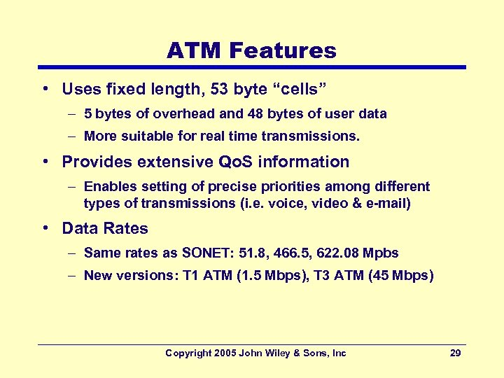 """ATM Features • Uses fixed length, 53 byte """"cells"""" – 5 bytes of overhead"""