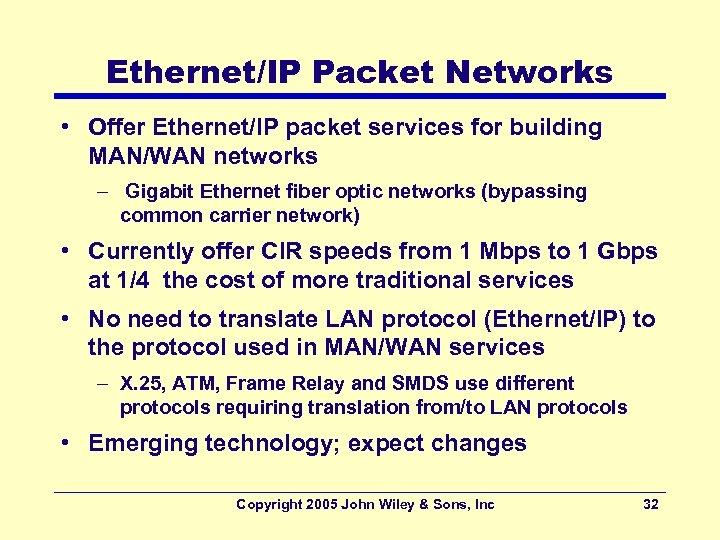 Ethernet/IP Packet Networks • Offer Ethernet/IP packet services for building MAN/WAN networks – Gigabit