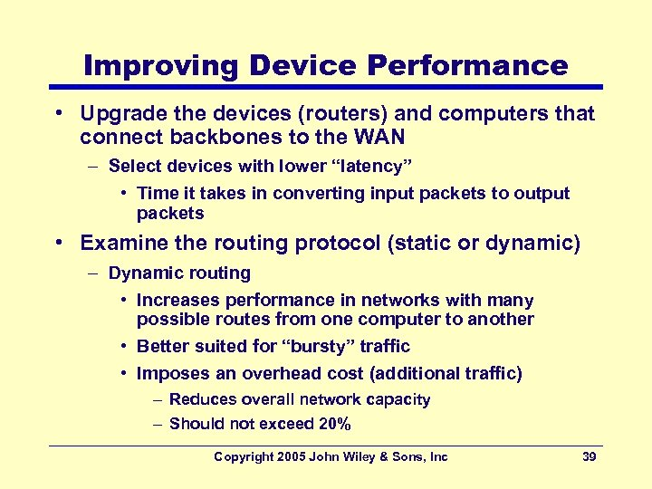 Improving Device Performance • Upgrade the devices (routers) and computers that connect backbones to