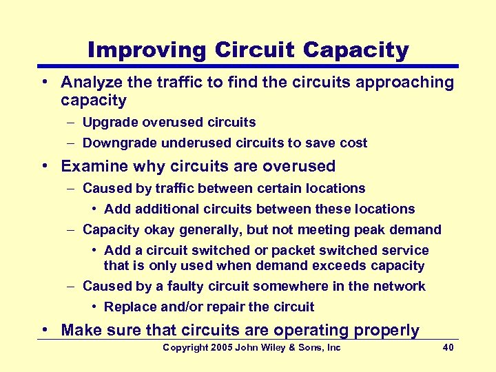 Improving Circuit Capacity • Analyze the traffic to find the circuits approaching capacity –