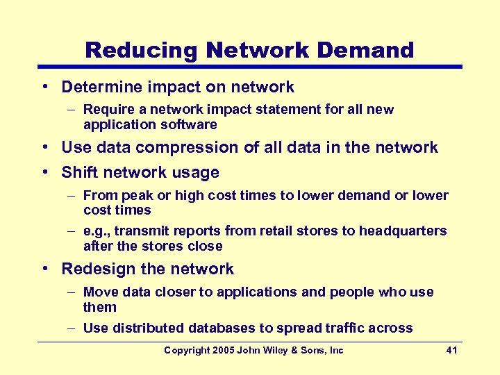 Reducing Network Demand • Determine impact on network – Require a network impact statement