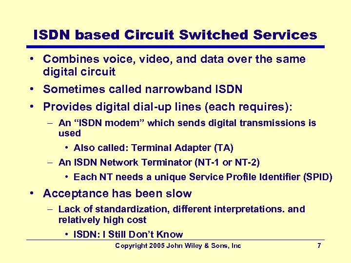 ISDN based Circuit Switched Services • Combines voice, video, and data over the same