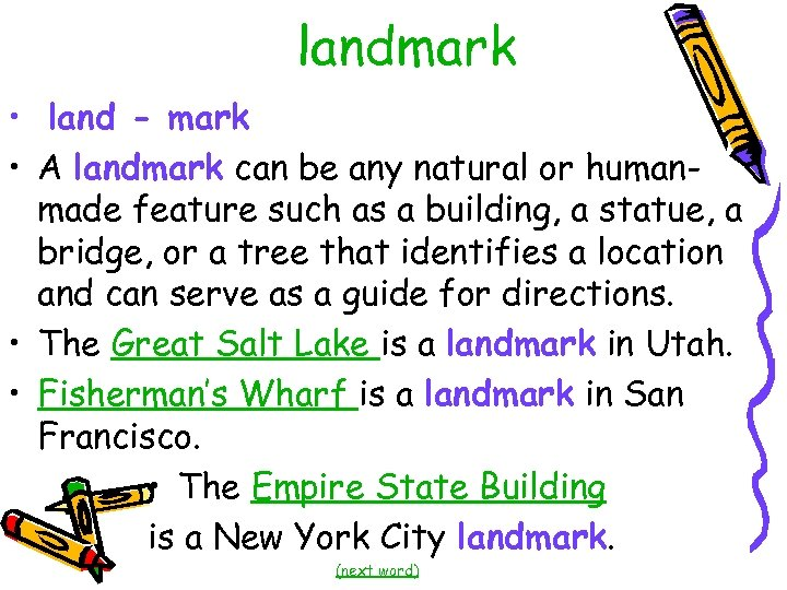 landmark • land - mark • A landmark can be any natural or humanmade