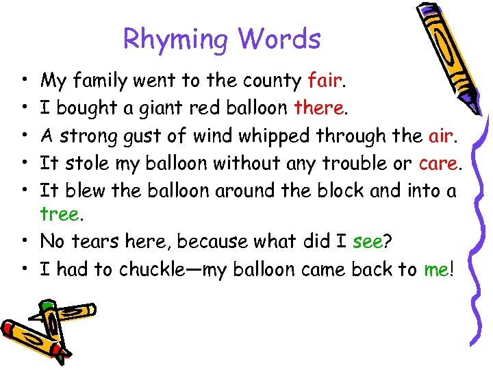 Rhyming Words • • • My family went to the county fair. I bought