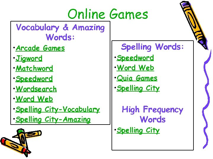 Online Games Vocabulary & Amazing Words: • Arcade Games • Jigword • Matchword •