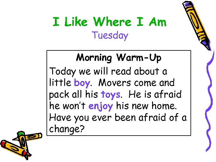 I Like Where I Am Tuesday Morning Warm-Up Today we will read about a