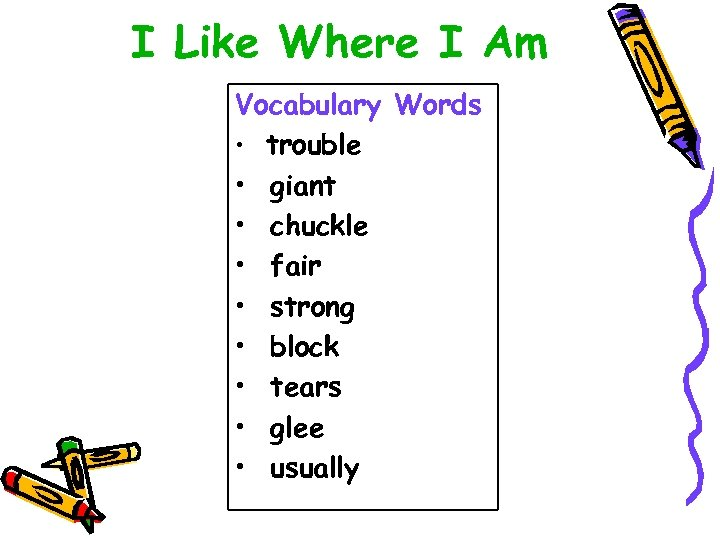 I Like Where I Am Vocabulary Words • trouble • giant • chuckle •