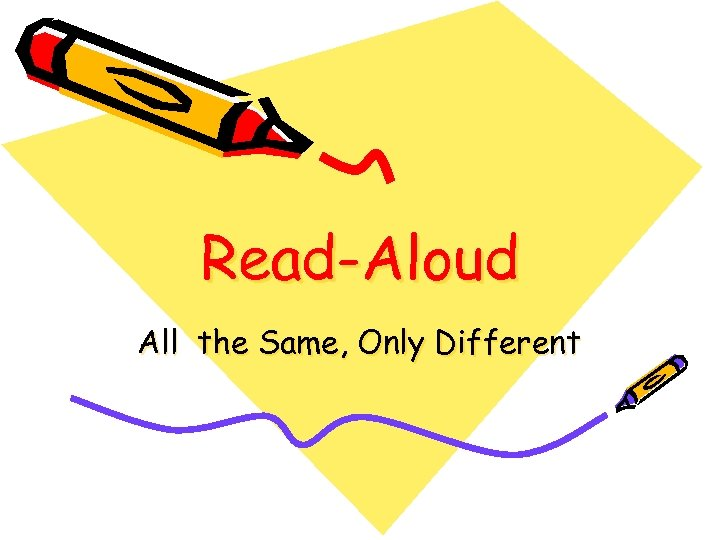 Read-Aloud All the Same, Only Different